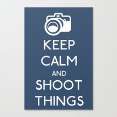 Keep Calm and Shoot Things Canvas Print