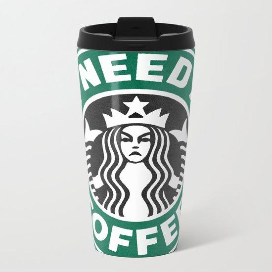 I need a coffee! Metal Travel Mug
