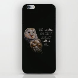 The wisdom you seek is already within you. iPhone Skin