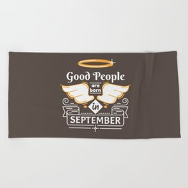 Good People are Born in September Beach Towel