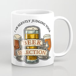 I am Silently Judging Your Beer Selection Coffee Mug