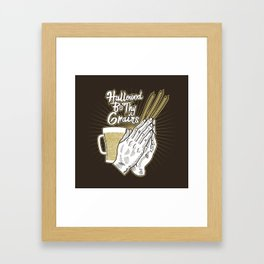 Hallowed Be Thy Grains Alcohol Pun - Funny Beer Quote Gift Framed Art Print