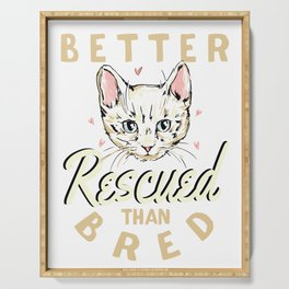 Better Rescued Than Bred  Serving Tray