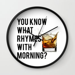 FUNNY WALL ART, Whiskey quote, You know what rhymes with morning, Whiskey quote Wall Clock