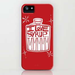 I Love Syrup iPhone Case