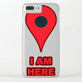 """""""I AM HERE"""" GPS Map Location Icon Clear iPhone Case"""