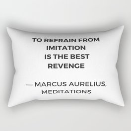 Stoic Inspiration Quotes - Marcus Aurelius Meditations - To refrain from imitation is the best reven Rectangular Pillow