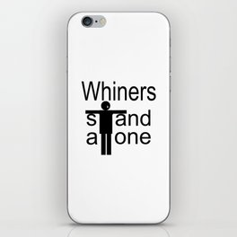 Whiners stand alone iPhone Skin