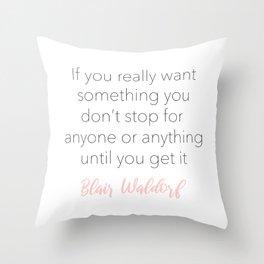 Blair Waldorf: Don't stop Throw Pillow