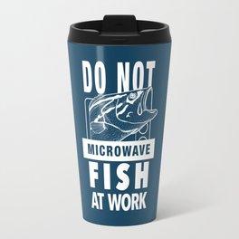 Do not microwave fish at work! Travel Mug