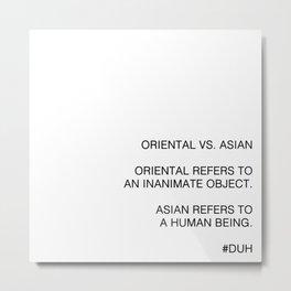 Oriental vs. Asian  Metal Print