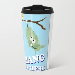 Hang in there Travel Mug