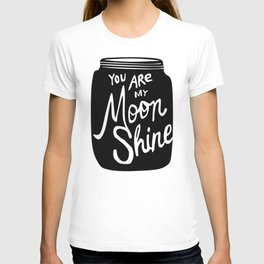 You Are My Moonshine T-shirt
