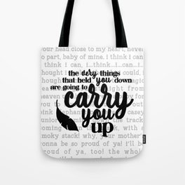 the very things that held you down are going to carry you up Tote Bag