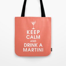 Keep Calm and Drink A Martini Tote Bag