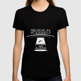 BELIEVE IN YOURSELF AND ALIENS White T-shirt