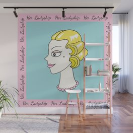 Her Ladyship (with border) by Blissikins Wall Mural