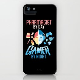 Pharmacist By Day Gamer By Night iPhone Case