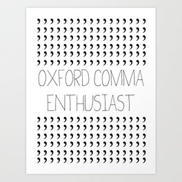 Oxford comma Enthusiast, Grammar Love, Writing, Writer Art Print