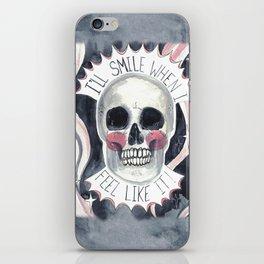 I'll Smile When I Feel Like It! iPhone Skin