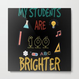 100 School Days - 100 Brighter Students Metal Print