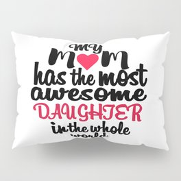 Mom & Daughter Pillow Sham