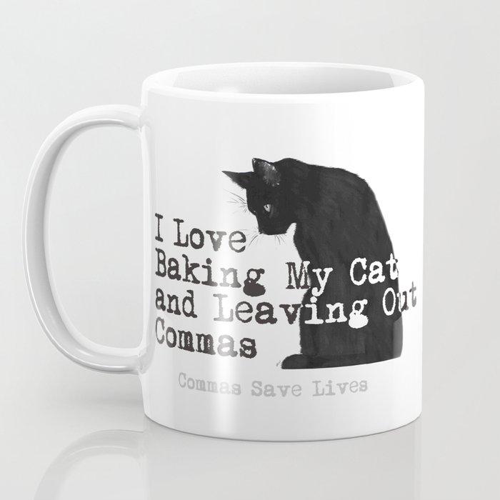 I Love Leaving Out Commas Coffee Mug