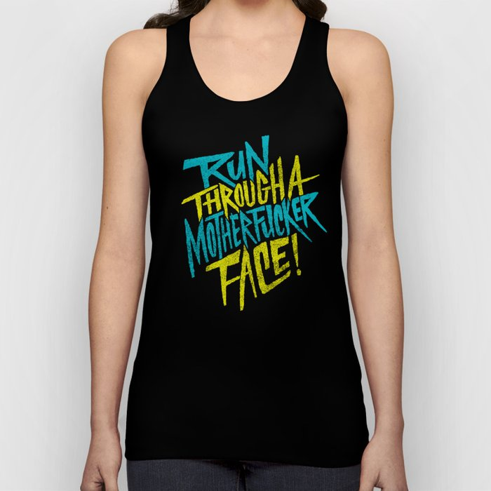 Run Through a Motherfucker Face Unisex Tank Top