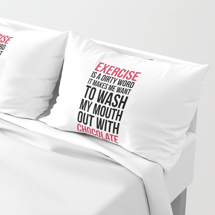 Exercise & Chocolate Funny Quote Pillow Sham