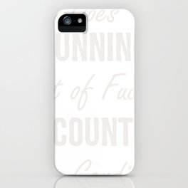 Inappropriate Does Running Out of Fucks Count As Cardio iPhone Case