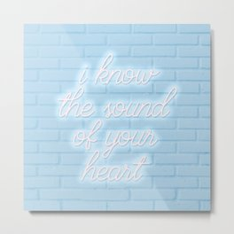 sound of your heart Metal Print