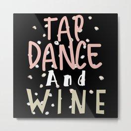 Tap Dance Saying Metal Print