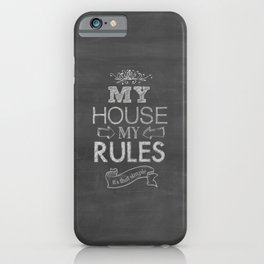 My House, My Rules iPhone Case