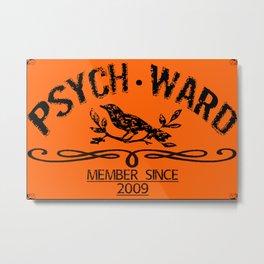 Psych Ward Member Metal Print