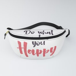 """Hand Lettering Motivational quote """"Do what makes you happy"""" Fanny Pack"""