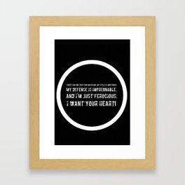 Impetuous, Impregnable, Ferocious, Heart Framed Art Print