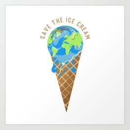 Save The Ice Cream Planet Earth Climate Change T-Shirt Art Print