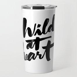 wild at heart x typography Travel Mug