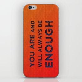 Always be Enough iPhone Skin