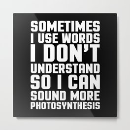 Words I Don't Understand Funny Quote Metal Print