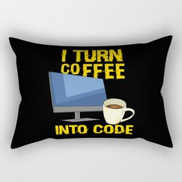 I Turn Coffee Into Code For Computer Programmer Rectangular Pillow