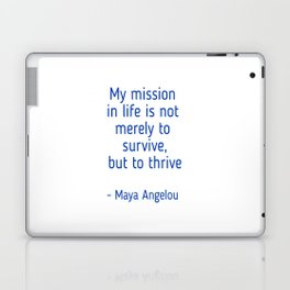 My mission in life is not merely to survive, but to thrive Laptop & iPad Skin