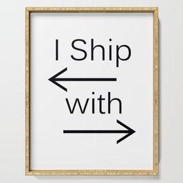 I Ship It (black text) Serving Tray
