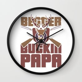 Best Buckin 'Papa - father, hunter Wall Clock