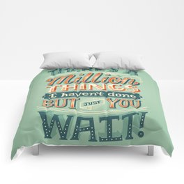 Just You Wait Comforters