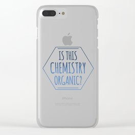 Excuse Me, Is This Chemistry Organic? Clear iPhone Case
