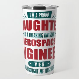 Aerospace Engineer Daughter Shirt Proud Child Travel Mug