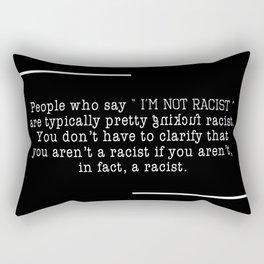 I'm Not Racist But Rectangular Pillow