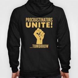 Procrastinators Unite Tomorrow (Blue) Hoody