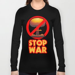 STOP WAR No Bomb Sign Long Sleeve T-shirt